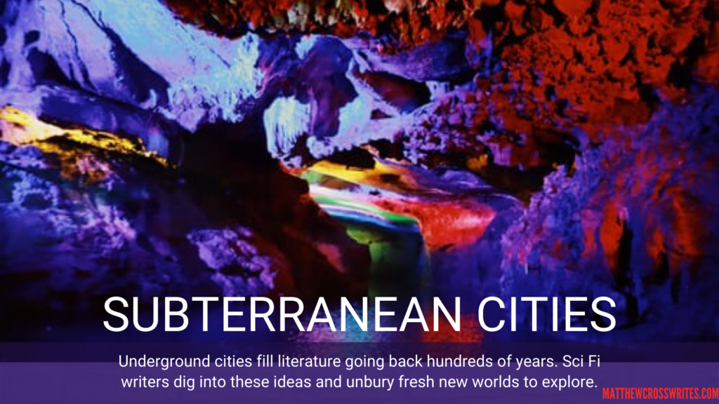 Colorful image of a cave--Subterranean Cities--Underground cities fill literature going back hundreds of years.  Sci Fi writers dig into these ideas and unbury fresh new worlds to explore.