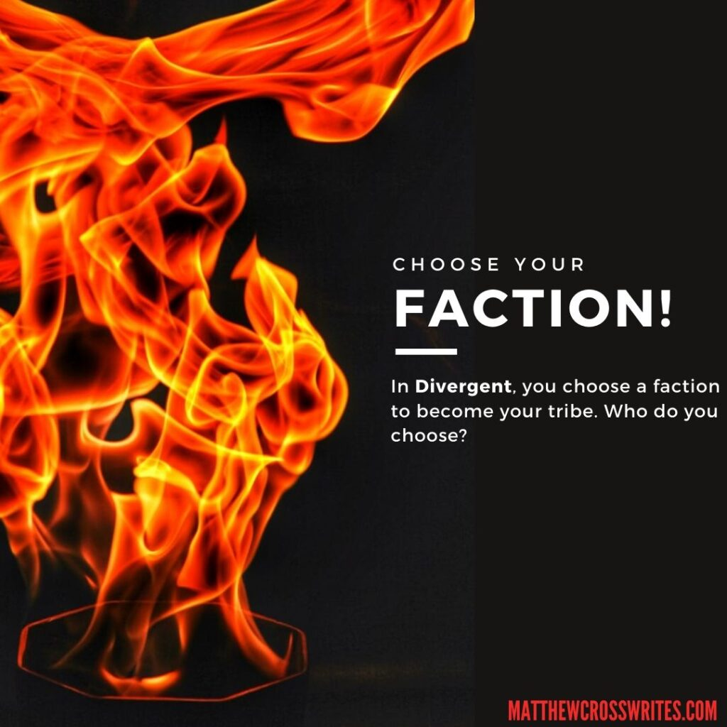 Image: Flame in octagonal bowl. Text: Choose your FACTION! -- In Divergent, you choose a faction to become your tribe. Who do you choose!