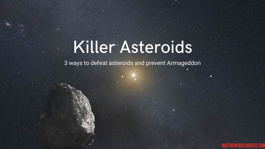 Image: Artist's rendering of an asteroid's view from the Kuiper Belt. Text: Killer Asteroids--3 ways to defeat asteroids and prevent Armageddon